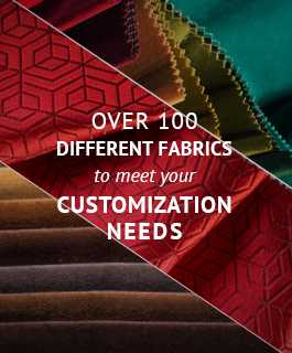 Over 100 different fabrics to meet your customization needs