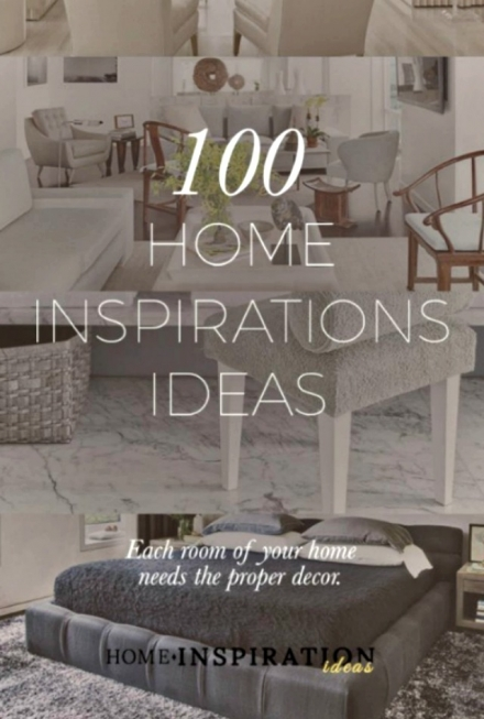100 Home Inspiration and Ideas you cannot miss