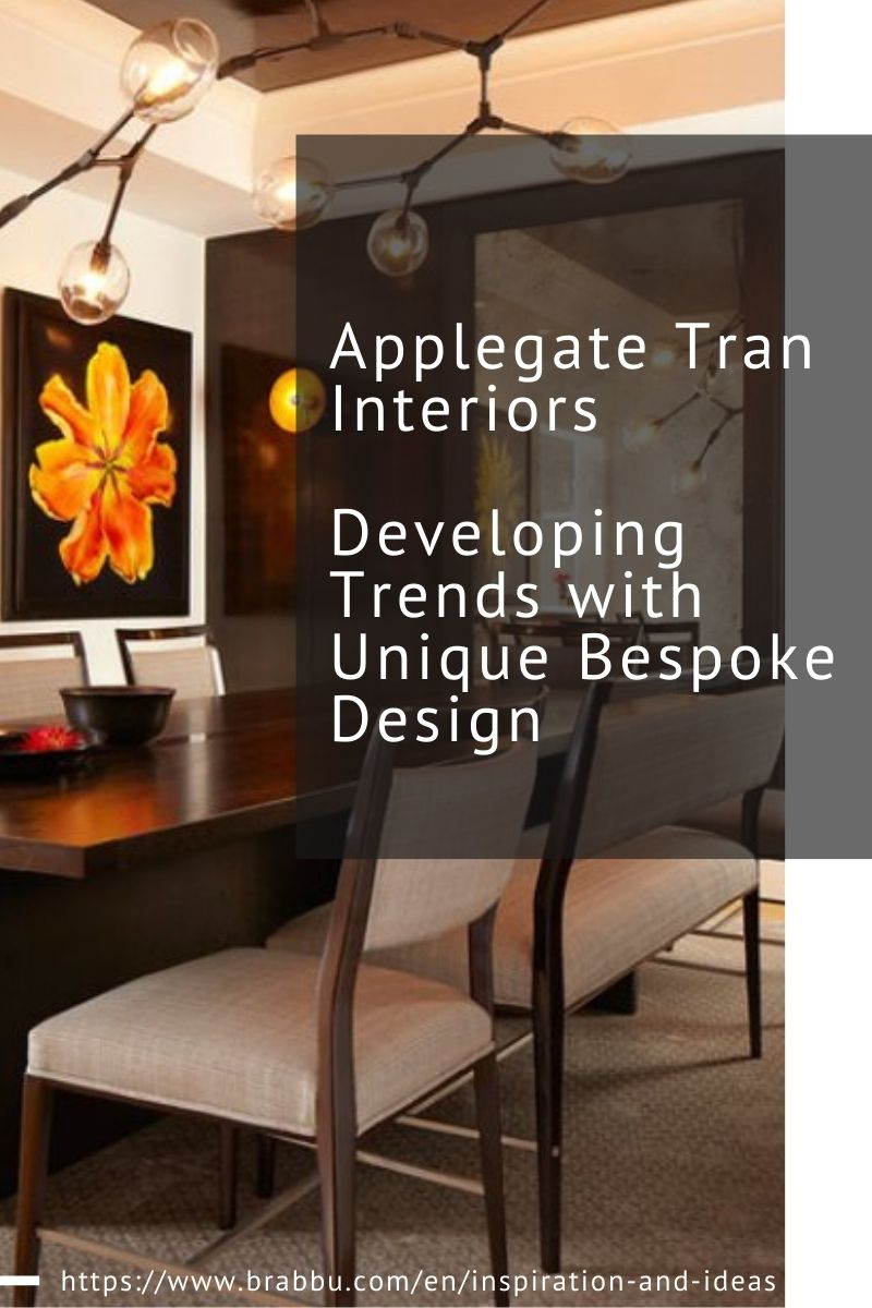 Applegate Tran Interiors, Developing Trends with Unique Bespoke Design applegate tran interiors Applegate Tran Interiors, Developing Trends with Unique Bespoke Design Applegate Tran Interiors Developing Trends with Unique Bespoke Design 1 3