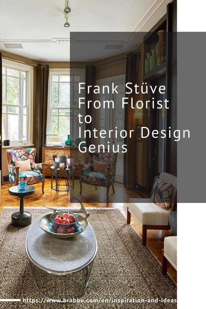 Frank Stuve, From Florist to Interior Design Genius frank stüve Frank Stüve, From Florist to Interior Design Genius Frank St  ve From Florist to Interior Design Genius 1 1