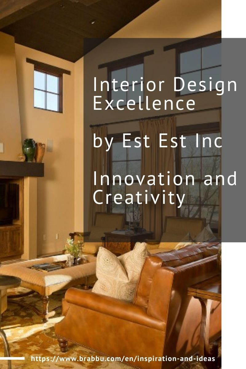 interior design Interior Design Excellence by Est Est Inc – Innovation and Creativity Interior Design Excelence by Est Est Inc Innovation and Creativity 1 1