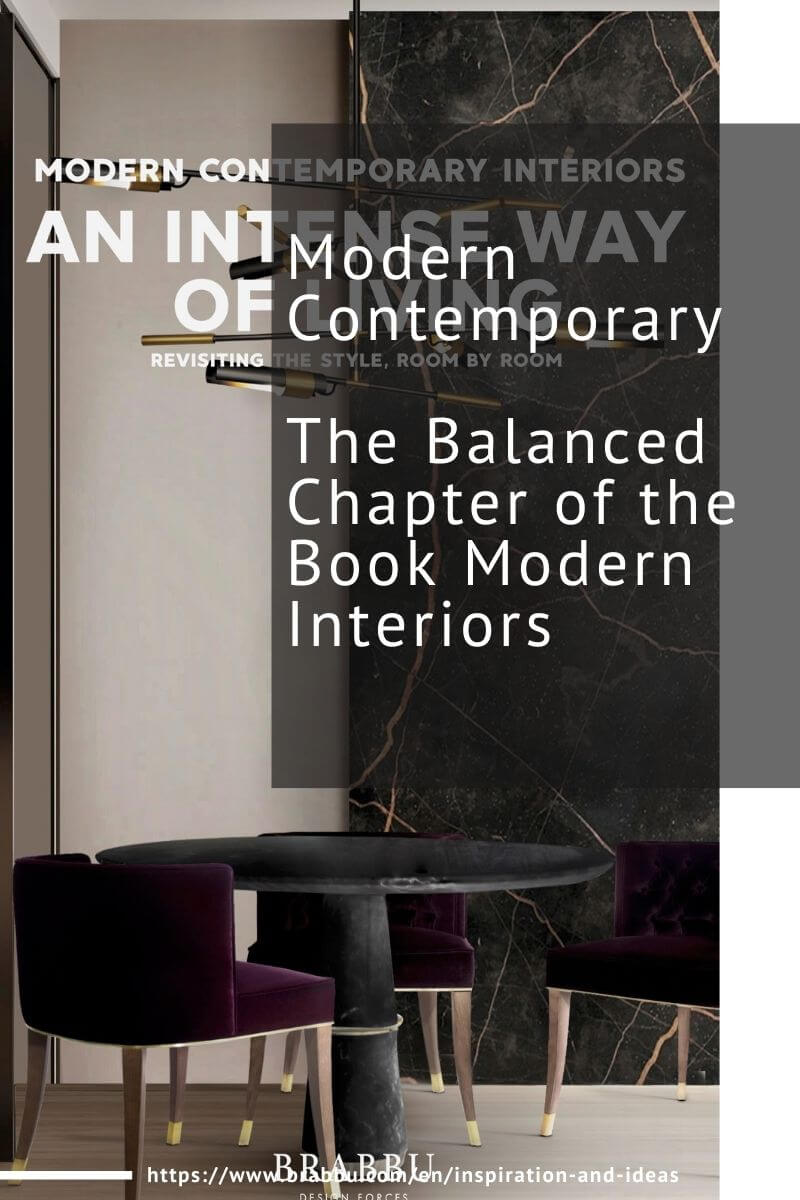 Modern Contemporary, The Balanced Chapter of the Book Modern Interiors modern contemporary Modern Contemporary, The Balanced Chapter of the Book Modern Interiors Modern Contemporary The Balanced Chapter of the Book Modern Interiors