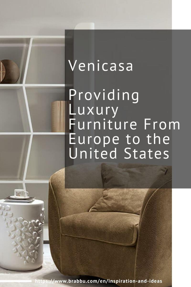 Venicasa, Providing Luxury Furniture From Europe to the United States venicasa Venicasa, Providing Luxury Furniture From Europe to the United States Venicasa Providing Luxury Furniture From Europe to the United States 1