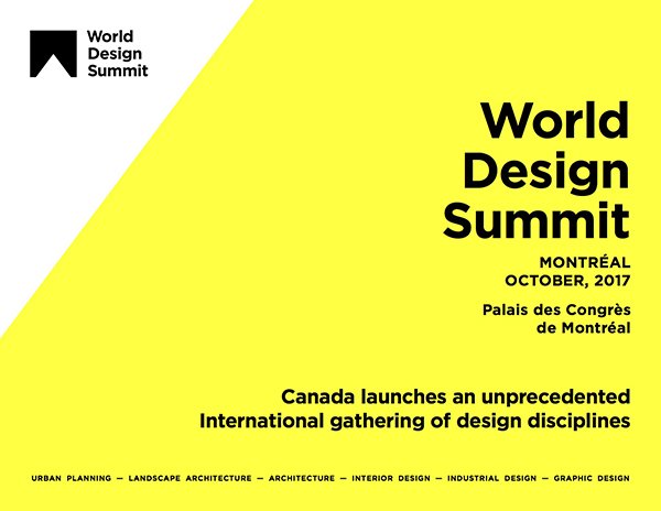 Designing The Future: The World Design Summit, Monteréal 2017 The World Design SummitDesigning The Future: The World Design Summit, Monteréal 2017WDS GENERAL PRESENTATION copy